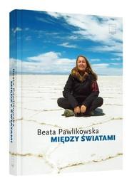 okładka Między światami, Książka | Beata Pawlikowska