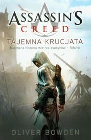 okładka Assassin's Creed. Tajemna krucjata, Książka | Oliver Bowden