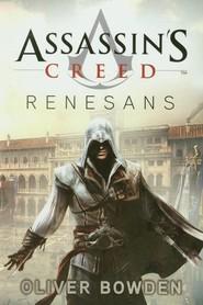 okładka Assassin's Creed Renesans, Książka | Oliver Bowden