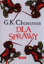 okładka Dla sprawy, Książka | G.K. Chesterton