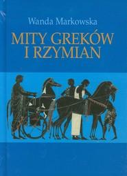 okładka Mity Greków i Rzymian, Książka | Markowska Wanda