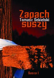 okładka Zapach suszy, Książka | Tomasz Sekielski