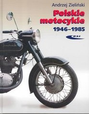 okładka Polskie motocykle 1946-1985, Książka | Andrzej Zieliński