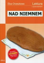 okładka Nad Niemnem Lektura z opracowaniem, Książka | Eliza Orzeszkowa