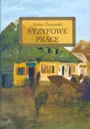 okładka Syzyfowe prace, Książka | Stefan Żeromski