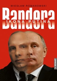 okładka Bandera Ikona Putina, Książka | Wiesław  Romanowski
