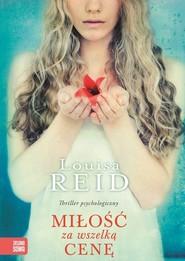 okładka Miłość za wszelka cenę, Książka   Louisa Reid
