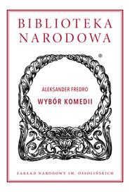 okładka Wybór komedii, Książka | Aleksander Fredro