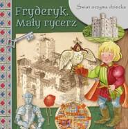 okładka Świat oczyma dziecka Fryderyk Mały rycerz, Książka |