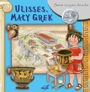 okładka Świat oczyma dziecka Ulisses Mały Grek, Książka |