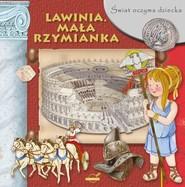 okładka Świat oczyma dziecka Lawinia Mała Rzymianka, Książka |