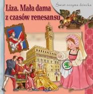 okładka Świat oczyma dziecka Liza Mała dama z czasów renesansu, Książka |