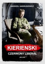 okładka Kierenski Czerwony liberał, Książka   Andrzej Andrusiewicz