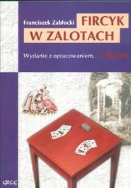 okładka Fircyk w zalotach Wydanie z opracowaniem, Książka   Zabłocki Franciszek