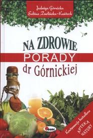okładka Na zdrowie Porady dr Górnickiej, Książka   Jadwiga  Górnicka, Sabina  Zwolińka-Kańtoch