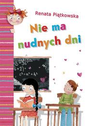okładka Nie ma nudnych dni, Książka | Renata  Piątkowska