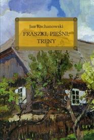 okładka Fraszki Pieśni Treny, Książka   Jan Kochanowski
