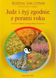 okładka Jedz i żyj zgodnie z porami roku, Książka | Cyran Bożena