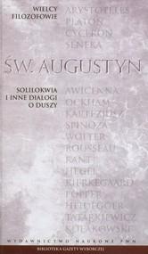 okładka Wielcy filozofowie 7 Solilokwia i inne dialogi o duszy, Książka   Św. Augustyn