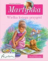 okładka Martynka wielka księga przygód, Książka | Gilbert Delahaye