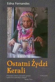 okładka Ostatni Żydzi Kerali O społeczności żydowskiej w Indiach, Książka   Fernandes Edna