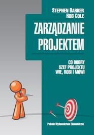 okładka Zarządzanie projektem, Książka | Stephen Barker, Rob Cole