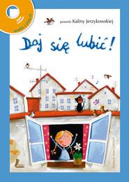 okładka Daj się lubić!, Książka | Jerzykowska Kalina