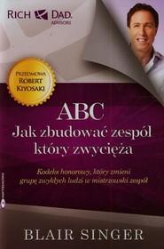 okładka ABC Jak zbudować zespół który zwycięża Kodeks honorowy, który zmieni grupę zwykłych ludzi w mistrzowski zespół, Książka | Singer Blair