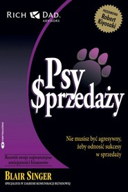 okładka Psy sprzedaży Nie musisz być agresywny, żeby odnosić sukcesy w sprzedaży, Książka | Singer Blair
