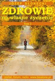 okładka Zdrowie na własne życzenie Tom 2, Książka | Józef Słonecki