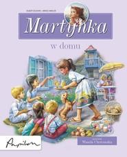 okładka Martynka w domu 8 fascynujących opowiadań, Książka   Gilbert Delahaye