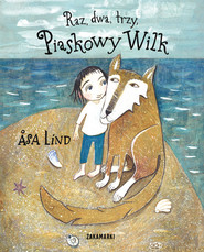 okładka Raz dwa trzy Piaskowy Wilk, Książka | Lind Asa