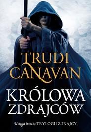 okładka Królowa zdrajców Księga trzecia Trylogii Zdrajcy, Książka | Trudi  Canavan