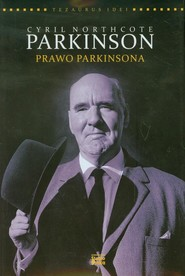 okładka Cyril Northcote Parkinson Prawo Parkinsona, Książka   Gough Leo
