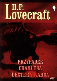 okładka Przypadek Charlesa Dextera Warda, Książka | H.P.  Lovecraft