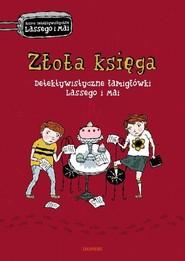 okładka Złota księga Detektywistyczne łamigłówki Lassego i Mai, Książka | Martin Widmark