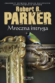 okładka Mroczna intryga, Książka | Robert B. Parker