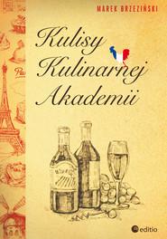okładka Kulisy Kulinarnej Akademii, Książka | Brzeziński Marek