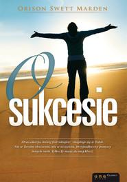 okładka O sukcesie, Książka   Orison Swett Marden