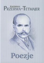 okładka Poezje, Książka | Kazimierz Przerwa-Tetmajer