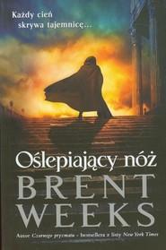 okładka Oślepiający nóż Powiernik światła - księga 2, Książka   Brent Weeks