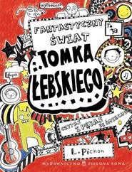 okładka Tomek Łebski Tom 1 Fantastyczny świat Tomka Łebskiego, Książka | Pichon Liz