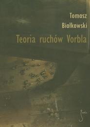 okładka Teoria ruchów Vorbla, Książka | Tomasz  Białkowski
