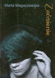 okładka Zaćmienie, Książka | Marta  Magaczewska