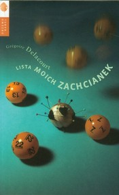 okładka Lista moich zachcianek, Książka | Grégoire Delacourt