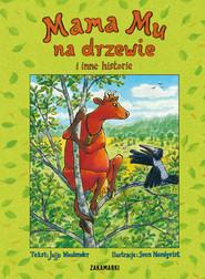 okładka Mama Mu na drzewie i inne historie, Książka   Jujja Wieslander