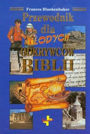 okładka Przewodnik dla młodych odkrywców Biblii, Książka | Blankenbaker Frances