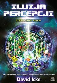 okładka Iluzja percepcji, cz. I: Stek bzdur. , Ebook | David Icke