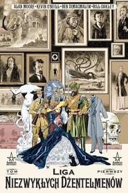 okładka Mistrzowie Komiksu Liga Niezwykłych Dżentelmenów Tom 1, Wydanie II, Książka | Alan Moore, Kevin O'Neil