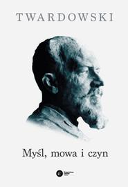 okładka Myśl, mowa i czyn, Książka | Twardowski Kazimierz